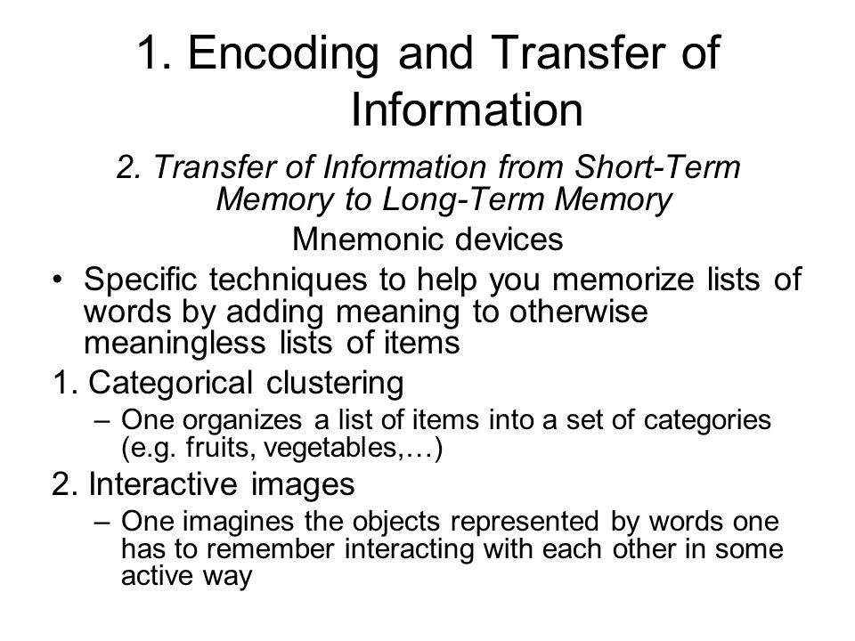 1. Encoding and Transfer of Information 2.