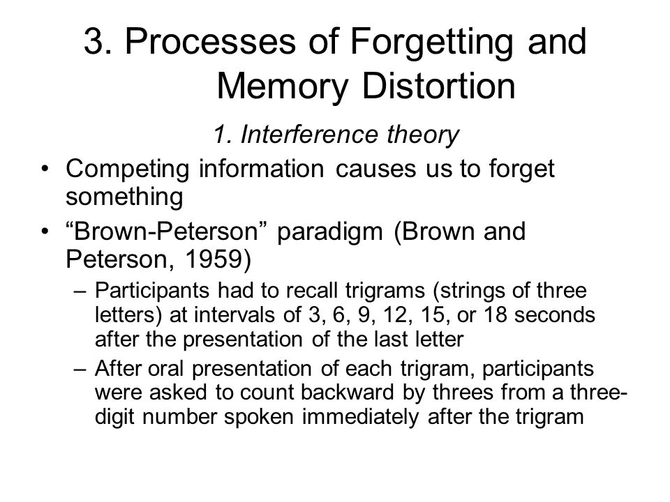 3. Processes of Forgetting and Memory Distortion 1.
