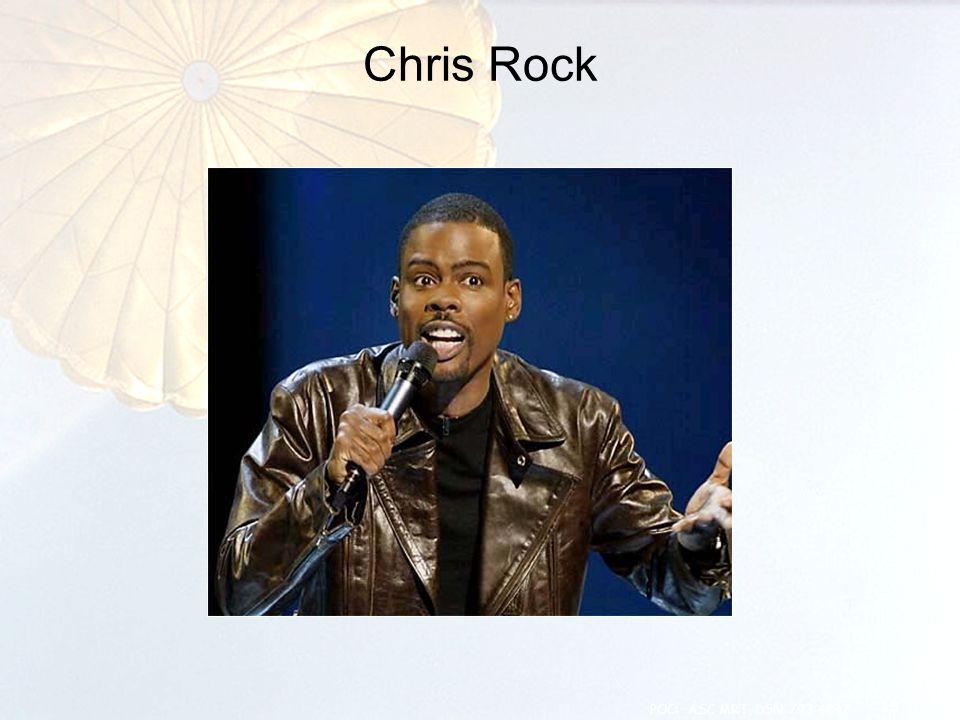 Chris Rock 15 POC: ASC MRT, DSN 793-4847