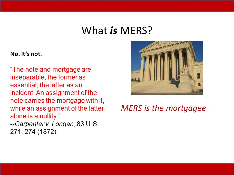"""What is MERS? A typical mortgage agreement states: """"'MERS is Mortgage Electronic Registration Systems, Inc. MERS is a separate corporation that is act"""