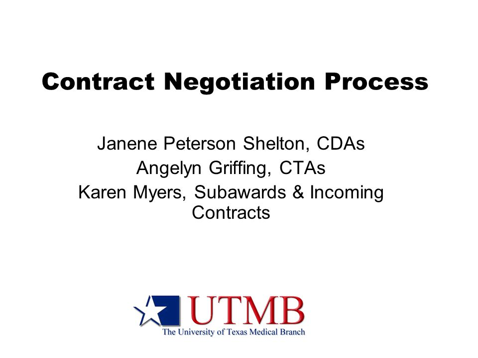 Contract Negotiation Process Janene Peterson Shelton, CDAs Angelyn Griffing, CTAs Karen Myers, Subawards & Incoming Contracts