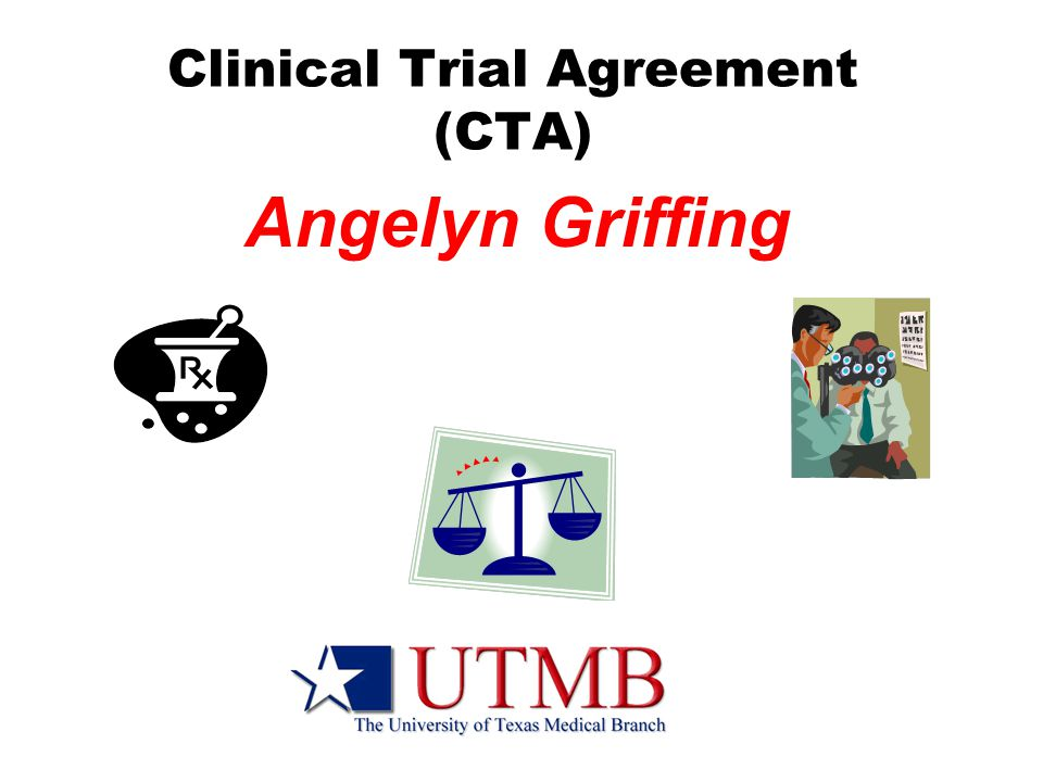 Clinical Trial Agreement (CTA) Angelyn Griffing