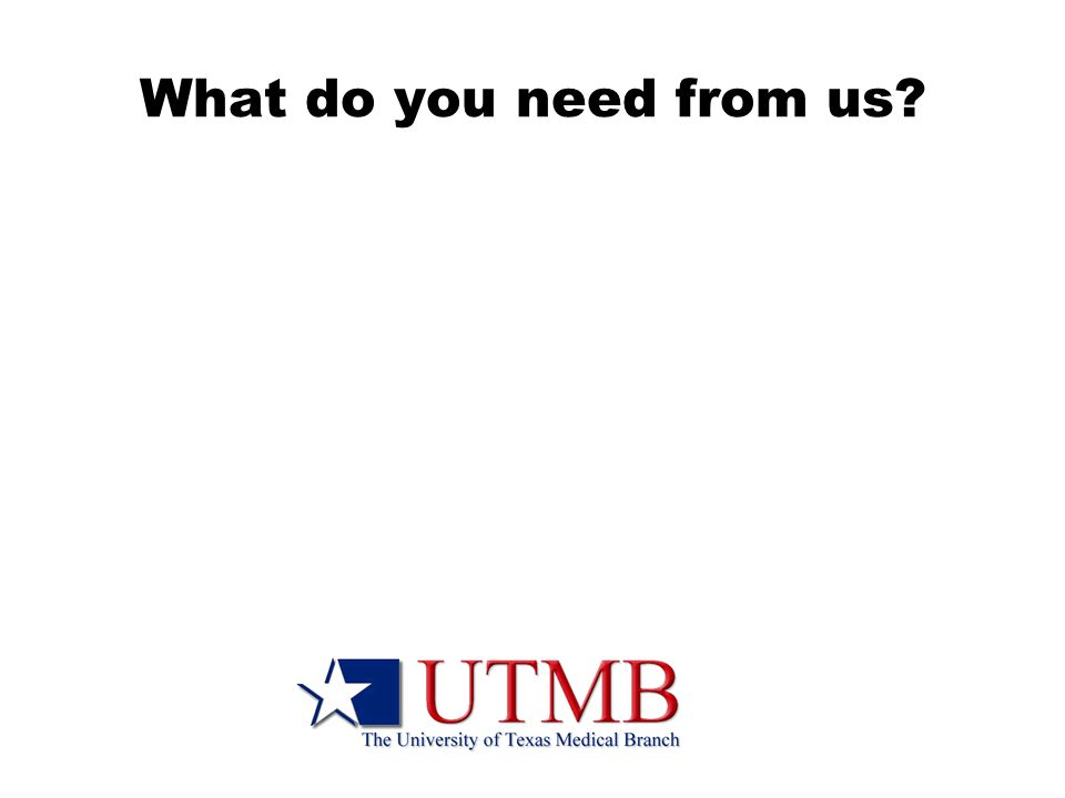 What do you need from us?