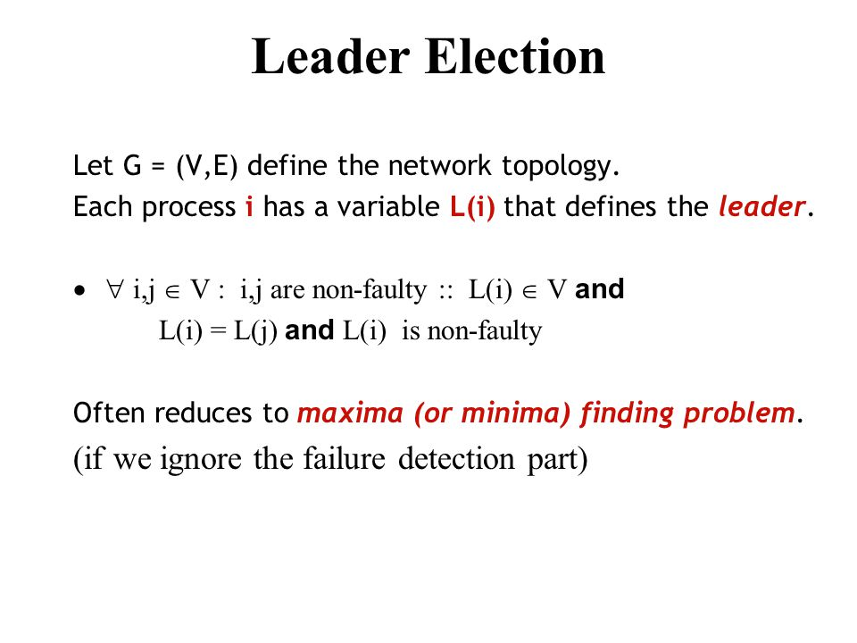 Leader Election Difference between mutual exclusion & leader election The similarity is in the phrase at most one process. But, Failure is not an issue in mutual exclusion, a new leader is elected only after the current leader fails.