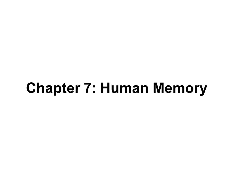 Human Memory: Basic Questions  How does information get into memory.