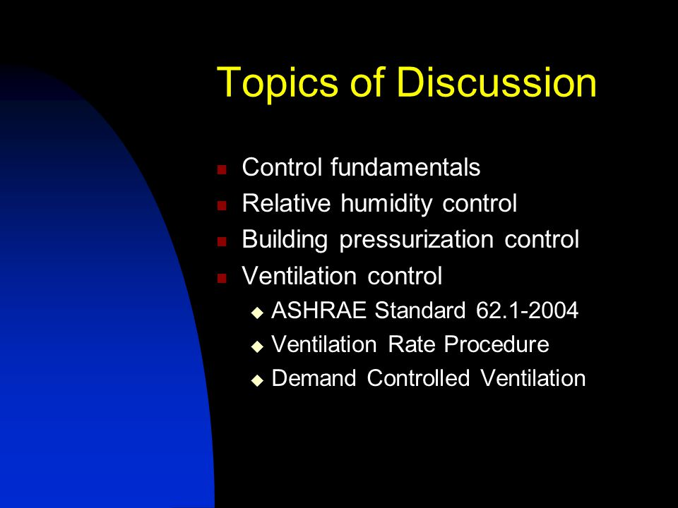 ASHRAE Standard 62.1-2004 u 5.4 Ventilation System Controls.