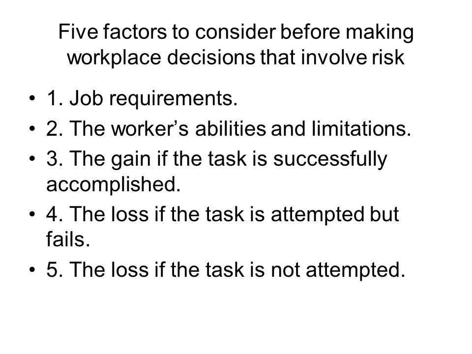 Five factors to consider before making workplace decisions that involve risk 1.