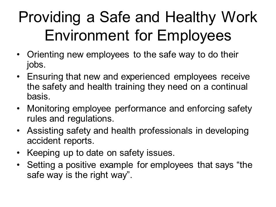 Providing a Safe and Healthy Work Environment for Employees Orienting new employees to the safe way to do their jobs.