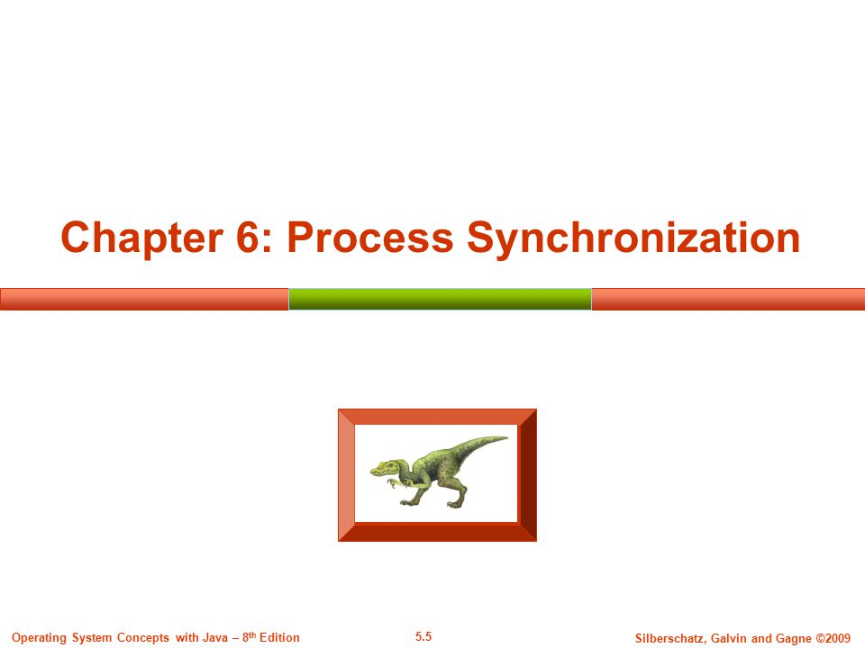 5.16 Silberschatz, Galvin and Gagne ©2009 Operating System Concepts with Java – 8 th Edition Critical Section Solution Assumptions Assume that each process executes at a nonzero speed No assumption concerning relative speed of the N processes