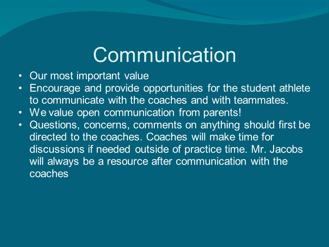 Communication Email is the best and fastest way to ask questions o Roger.Miller@dcsdk12.org o Megan.Peterson@dcsdk12.org Please assume that we are here to help each athlete grow as a person and help him/her to improve.