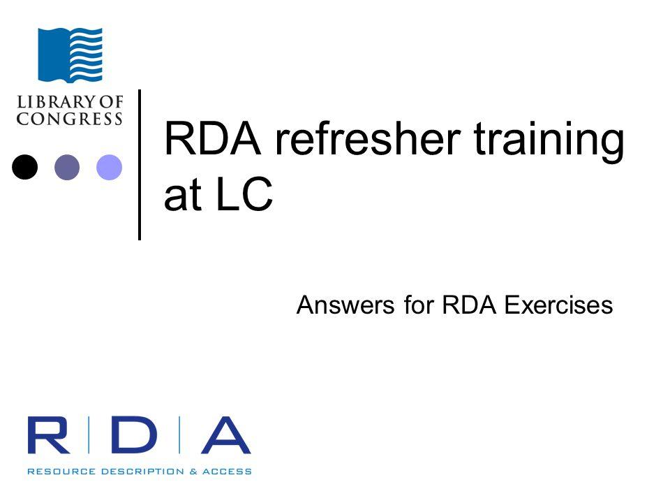 RDA refresher training at LC - 2011 Module #B - Exercises #5-#6