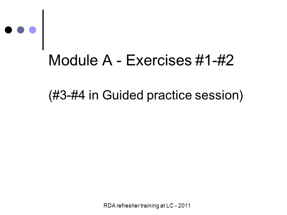 RDA refresher training at LC - 2011 Module A - Exercises #1-#2 (#3-#4 in Guided practice session)