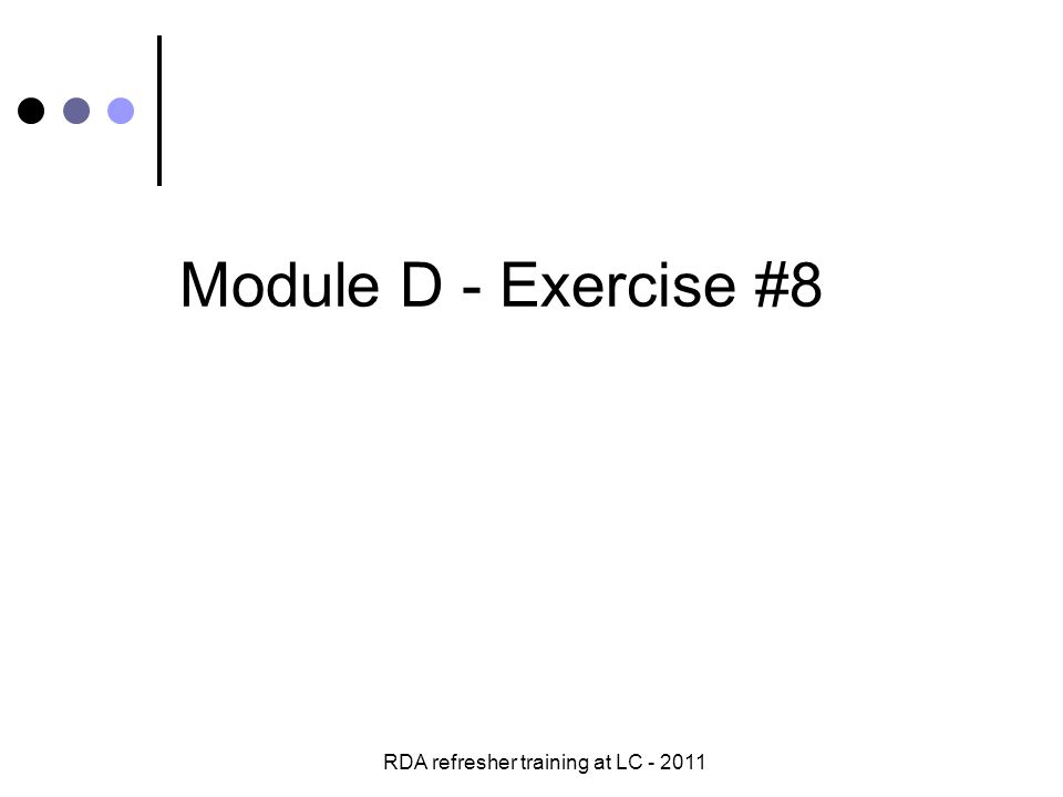 RDA refresher training at LC - 2011 Module D - Exercise #8