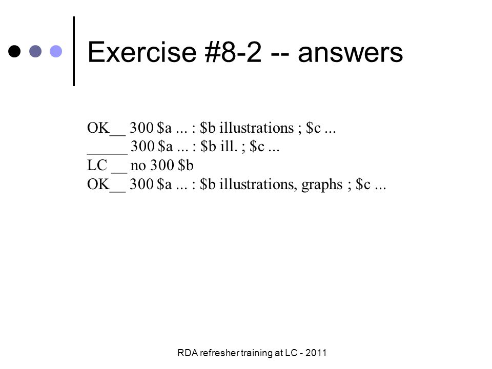 RDA refresher training at LC - 2011 Exercise #8-2 -- answers OK__ 300 $a...