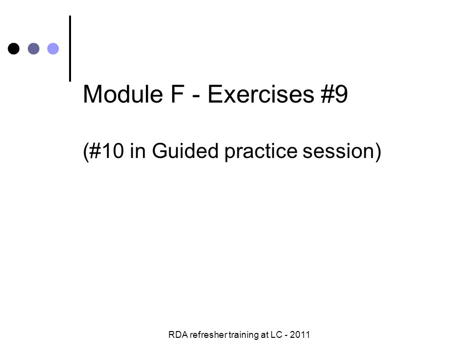 RDA refresher training at LC - 2011 Module F - Exercises #9 (#10 in Guided practice session)