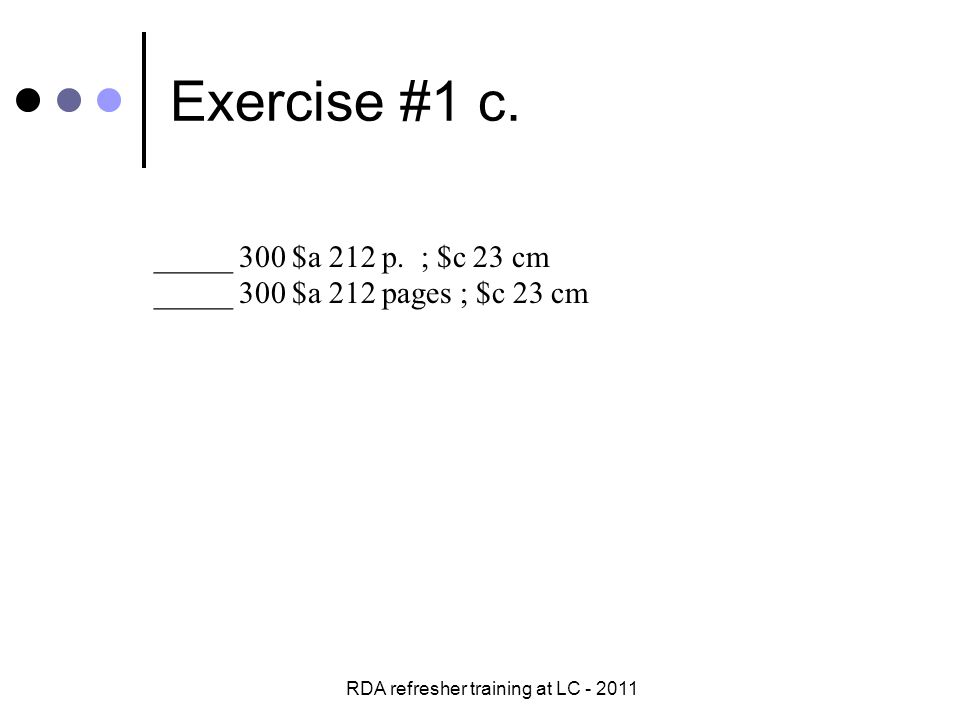 RDA refresher training at LC - 2011 Exercise #9-1 -- answers OK__ three 700 fields for Hallquist, Anderson, and Peterson but no $e author OK__ 700 field only for Hallquist LC __ no 700 fields OK__ $e author included in 700 field(s) OK__ two 710 fields for the historical societies