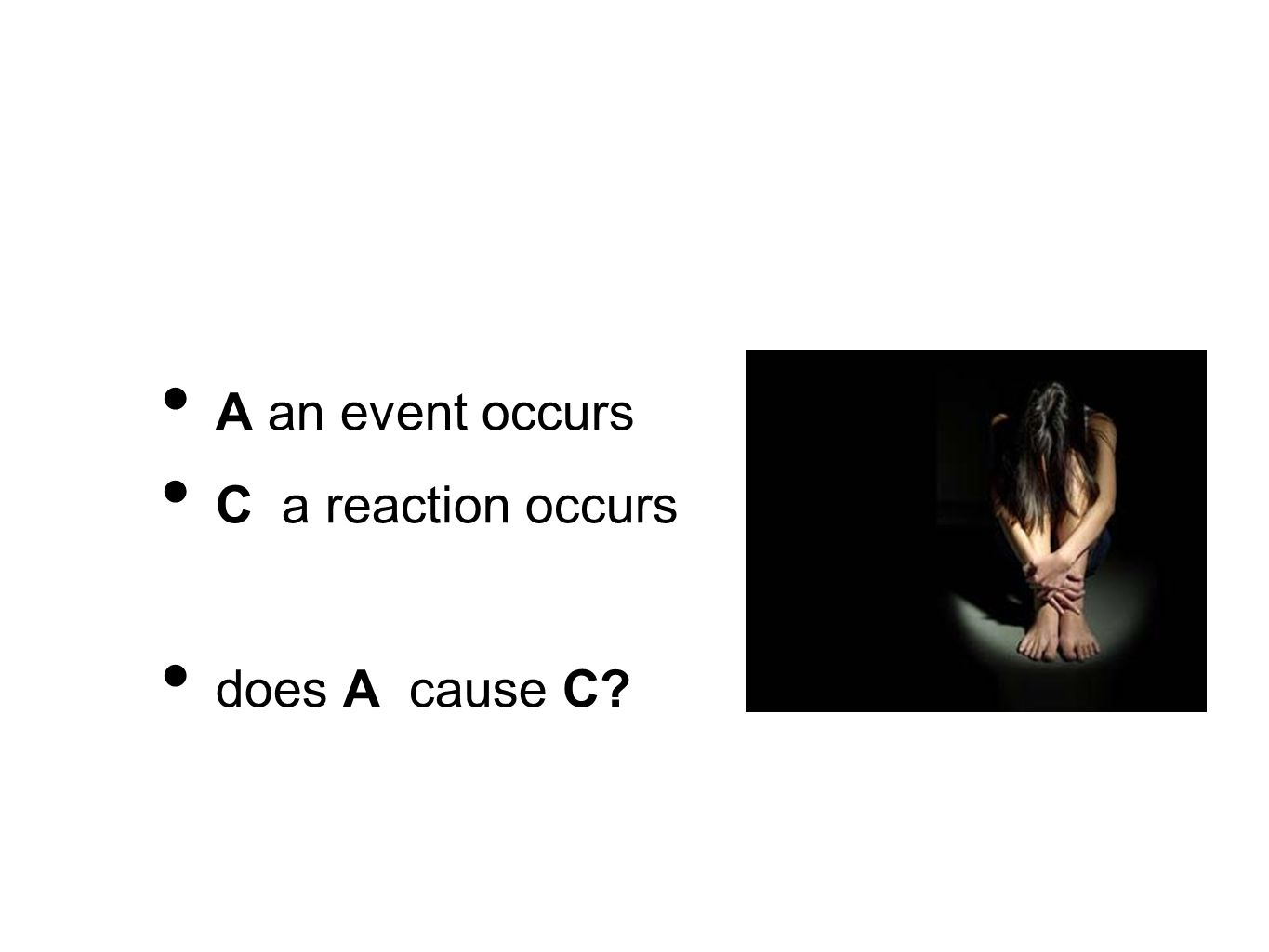 A an event occurs C a reaction occurs does A cause C