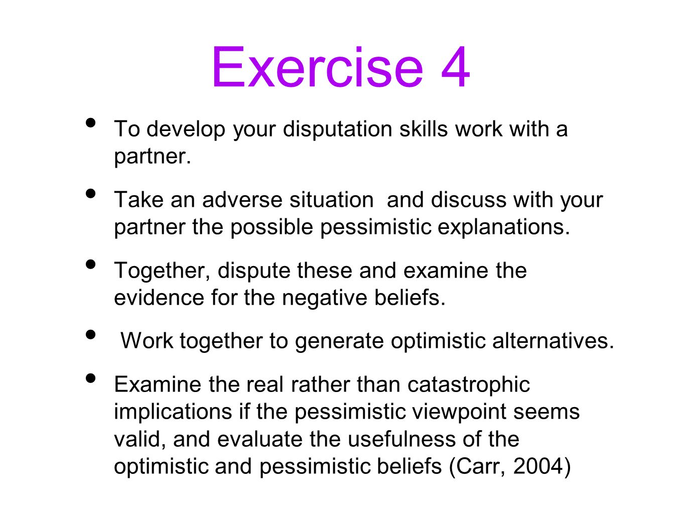 Exercise 4 To develop your disputation skills work with a partner.