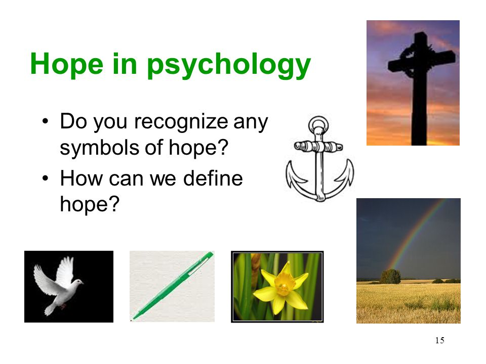 15 Hope in psychology Do you recognize any symbols of hope How can we define hope
