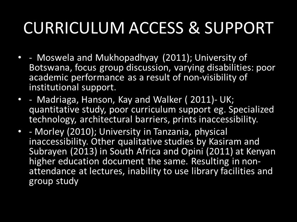 CURRICULUM ACCESS & SUPPORT - Moswela and Mukhopadhyay (2011); University of Botswana, focus group discussion, varying disabilities: poor academic per
