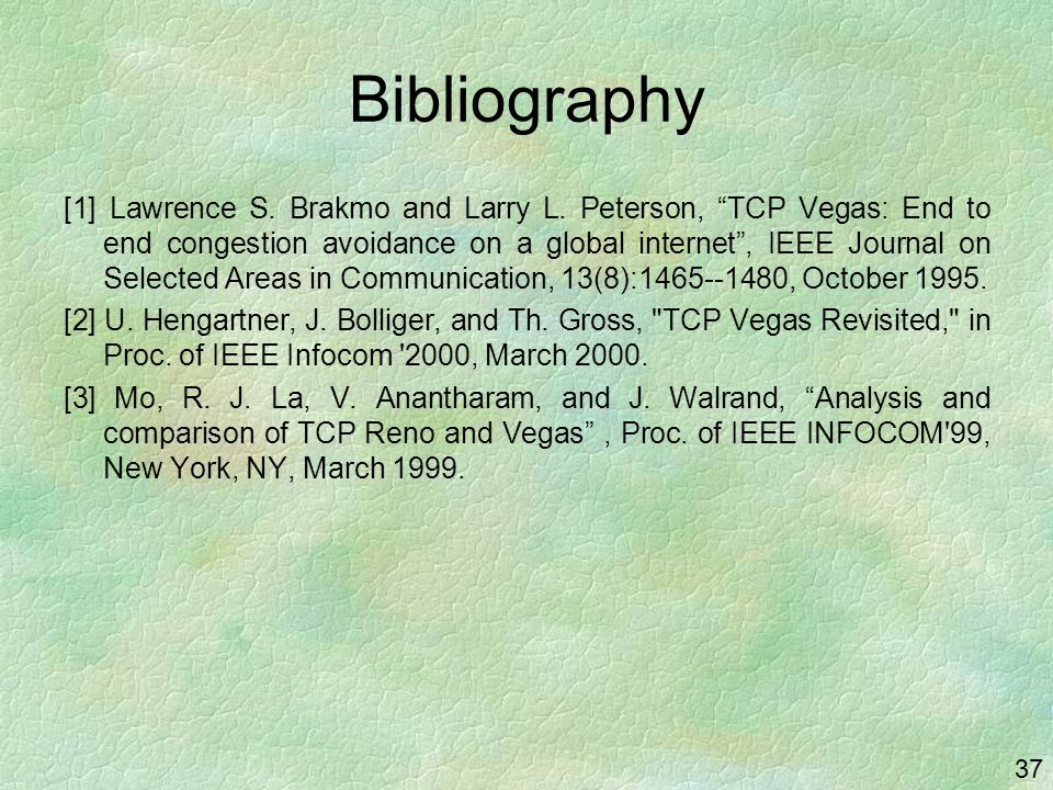 37 Bibliography [1] Lawrence S. Brakmo and Larry L.