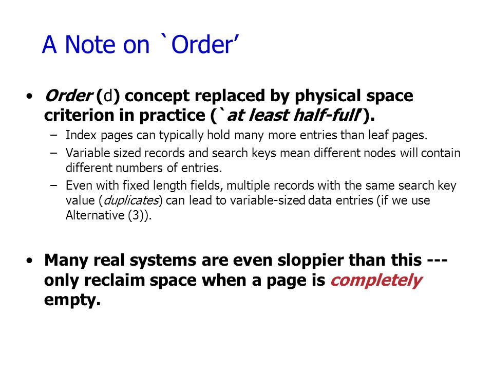 A Note on `Order' Order (d) concept replaced by physical space criterion in practice (`at least half-full').