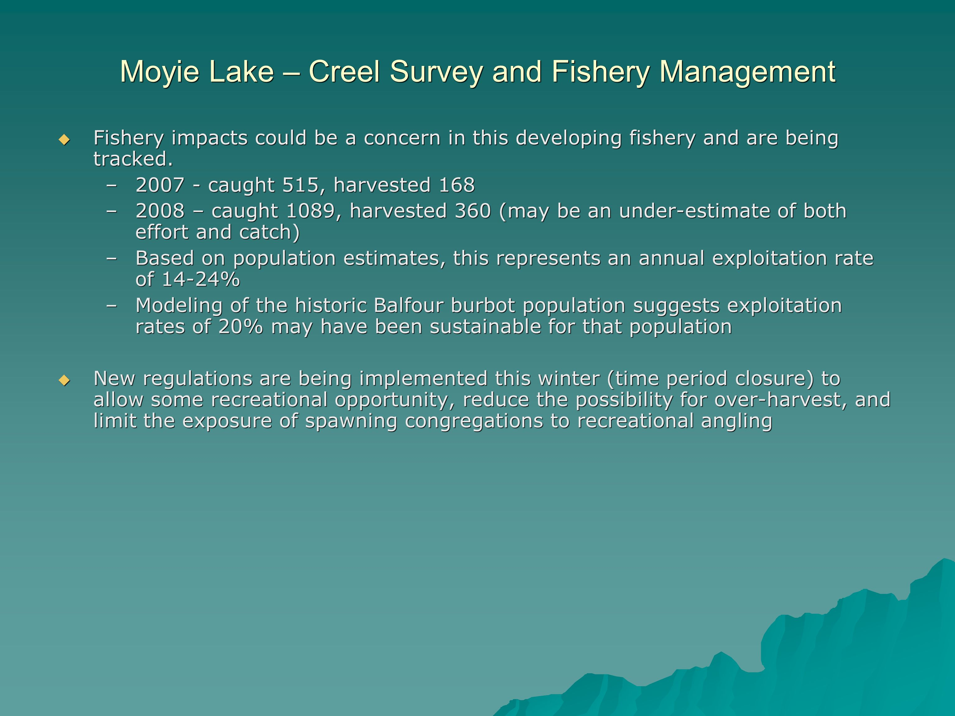 Moyie Lake – Creel Survey and Fishery Management  Fishery impacts could be a concern in this developing fishery and are being tracked.
