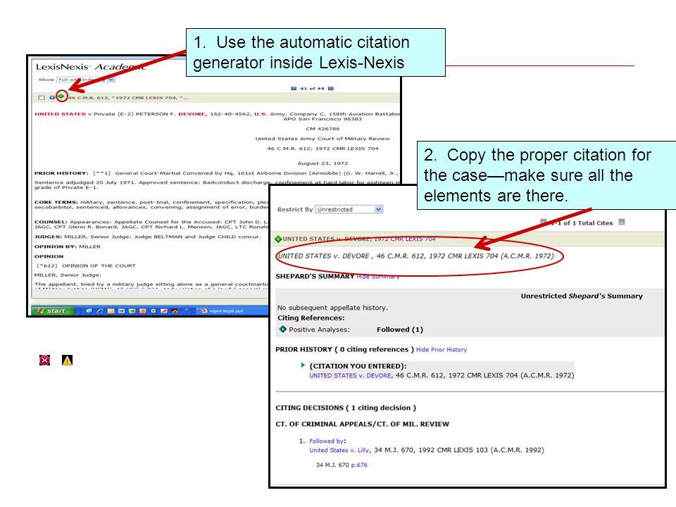 1. Use the automatic citation generator inside Lexis-Nexis 2.