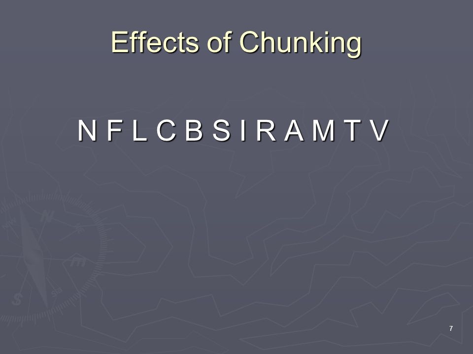 7 Effects of Chunking N F L C B S I R A M T V