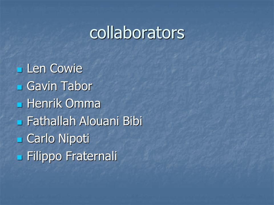 collaborators Len Cowie Len Cowie Gavin Tabor Gavin Tabor Henrik Omma Henrik Omma Fathallah Alouani Bibi Fathallah Alouani Bibi Carlo Nipoti Carlo Nipoti Filippo Fraternali Filippo Fraternali
