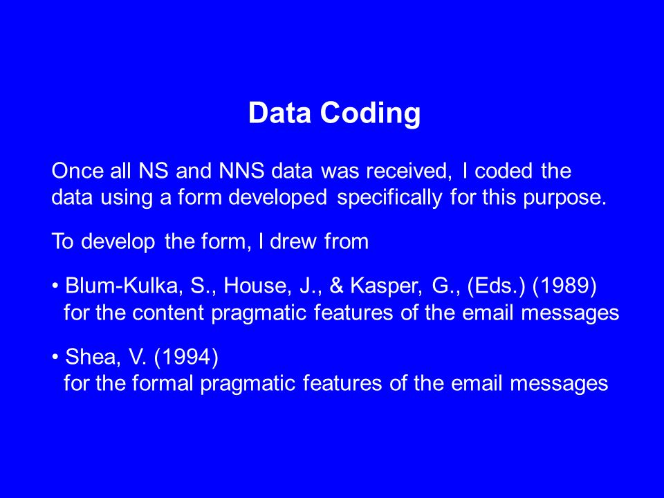 Data Coding Once all NS and NNS data was received, I coded the data using a form developed specifically for this purpose.