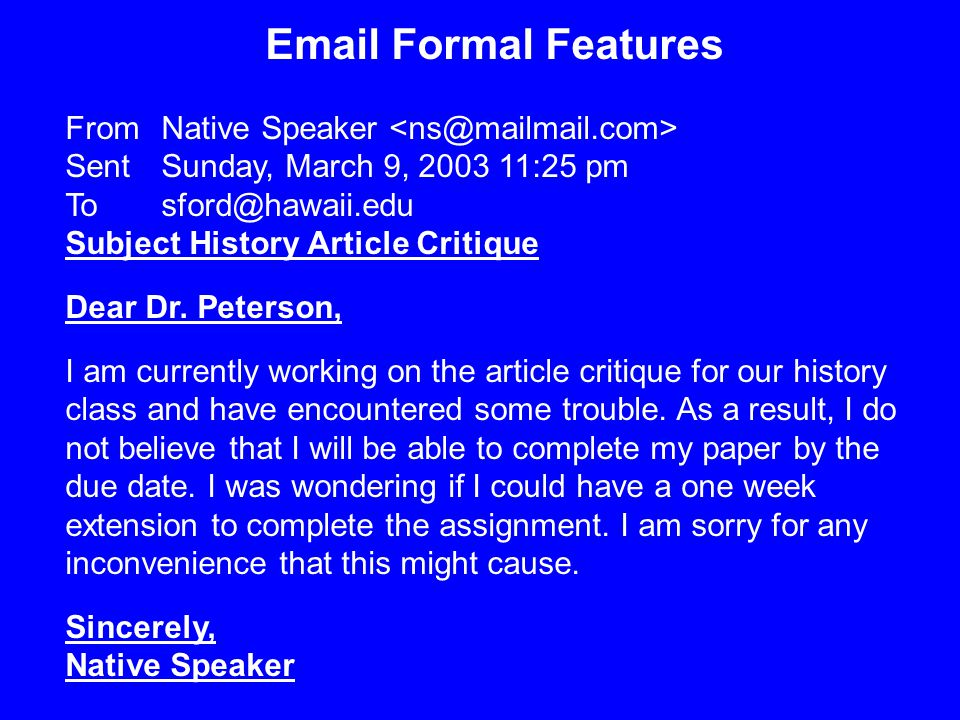 Email Formal Features From Native Speaker Sent Sunday, March 9, 2003 11:25 pm To sford@hawaii.edu Subject History Article Critique Dear Dr. Peterson,