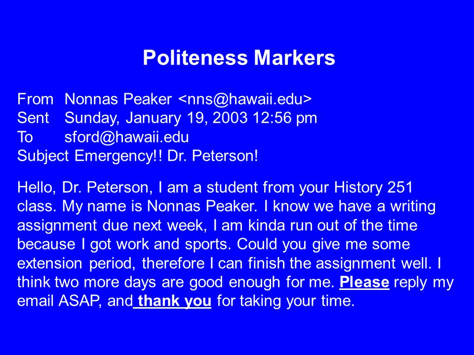 Politeness Markers From Nonnas Peaker Sent Sunday, January 19, 2003 12:56 pm To sford@hawaii.edu Subject Emergency!! Dr. Peterson! Hello, Dr. Peterson