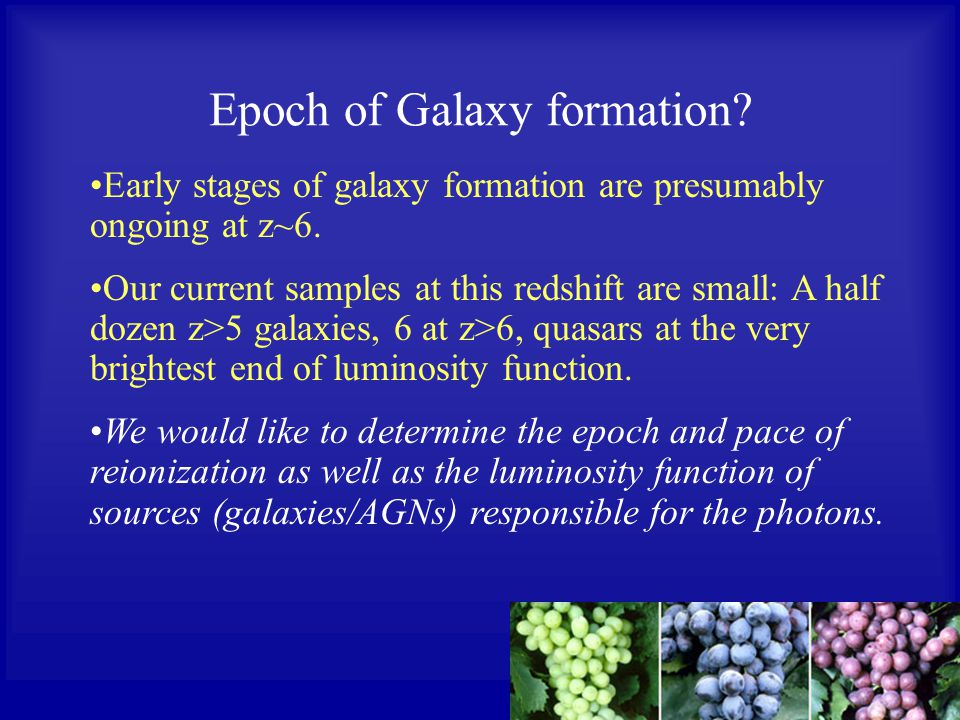 Epoch of Galaxy formation. Early stages of galaxy formation are presumably ongoing at z~6.