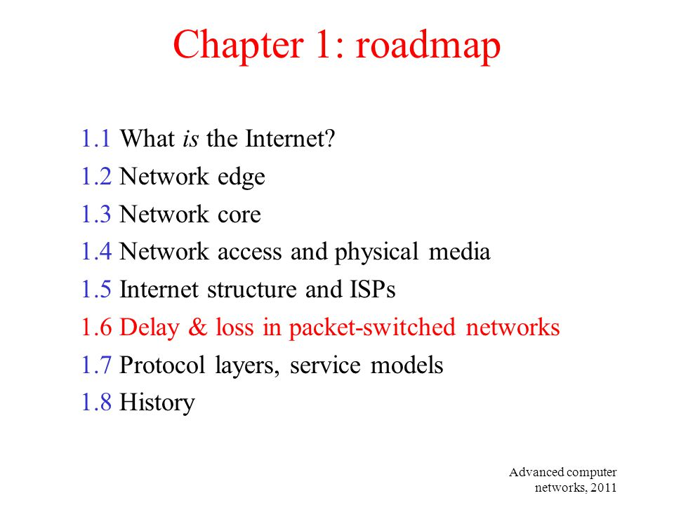 Chapter 1: roadmap 1.1 What is the Internet? 1.2 Network edge 1.3 Network core 1.4 Network access and physical media 1.5 Internet structure and ISPs 1