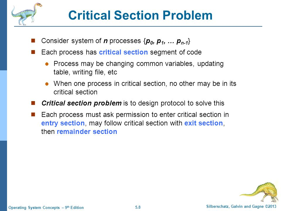 5.59 Silberschatz, Galvin and Gagne ©2013 Operating System Concepts – 9 th Edition Windows Synchronization Uses interrupt masks to protect access to global resources on uniprocessor systems Uses spinlocks on multiprocessor systems Spinlocking-thread will never be preempted Also provides dispatcher objects user-land which may act mutexes, semaphores, events, and timers Events  An event acts much like a condition variable Timers notify one or more thread when time expired Dispatcher objects either signaled-state (object available) or non-signaled state (thread will block)