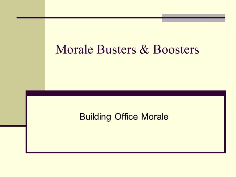 Morale Busters & Boosters Building Office Morale
