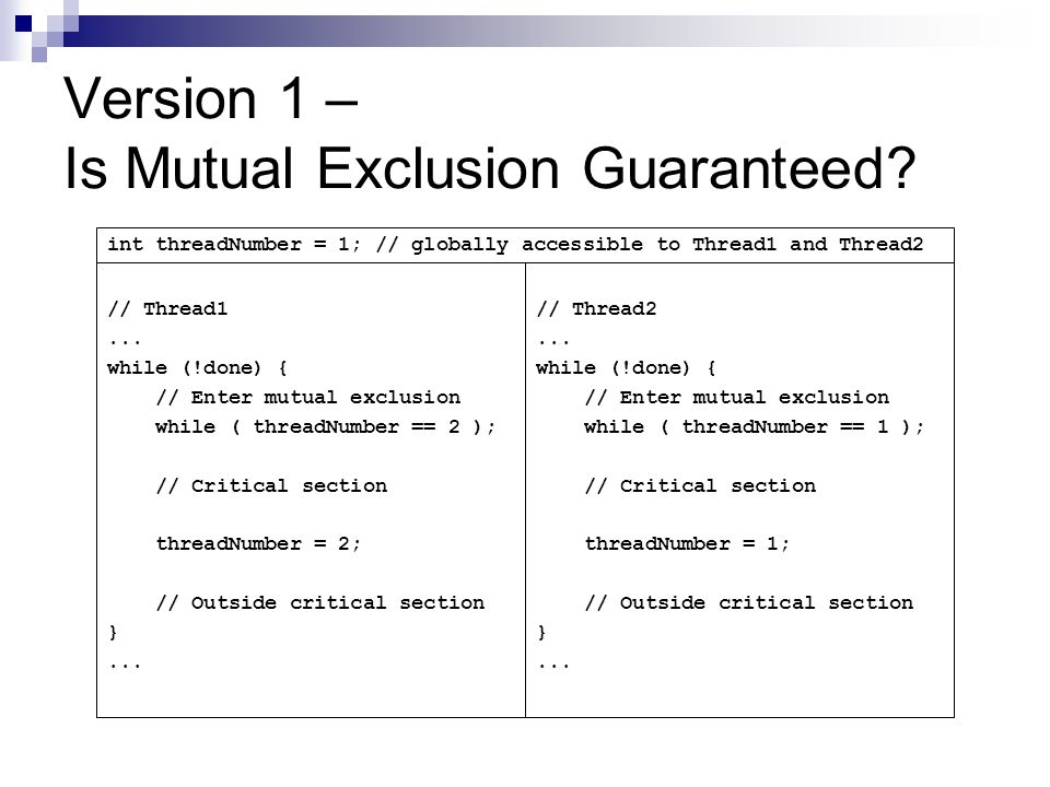 Version 1 – Is Mutual Exclusion Guaranteed.// Thread1...