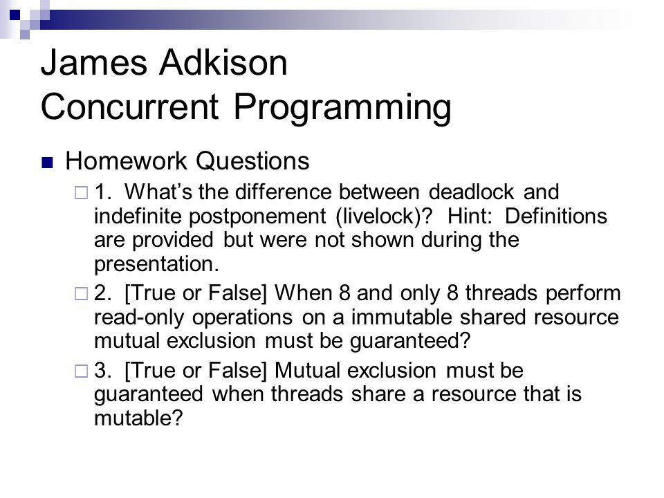 James Adkison Concurrent Programming Homework Questions  1.