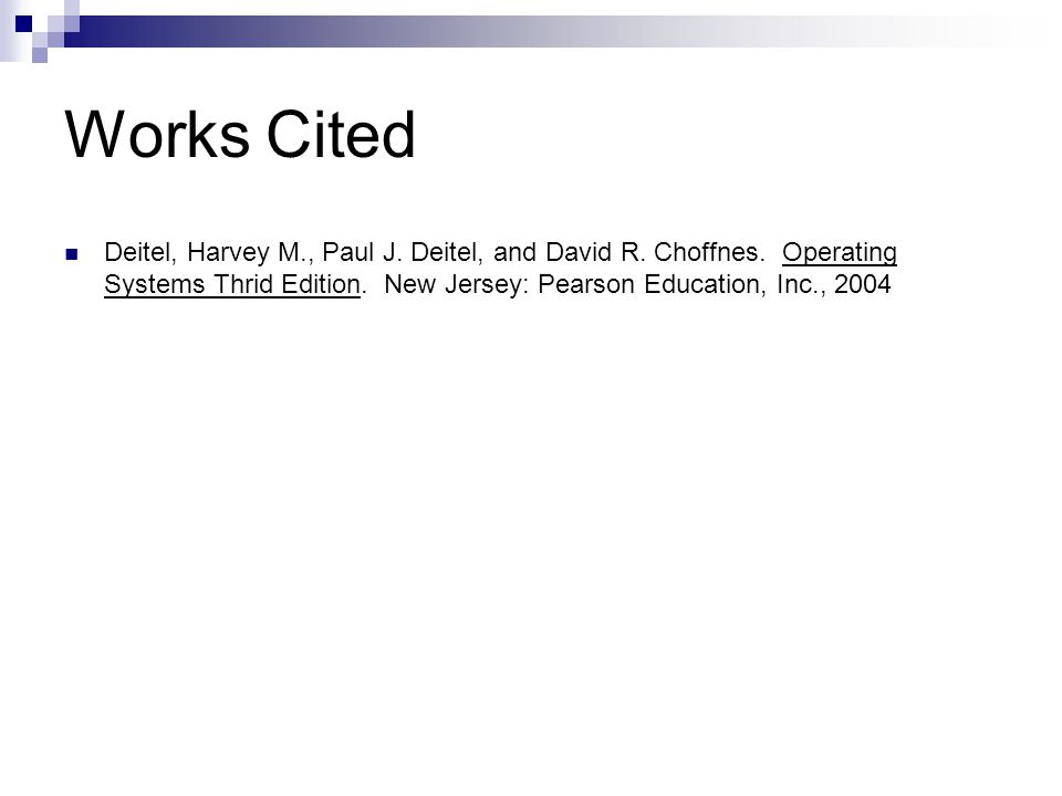Works Cited Deitel, Harvey M., Paul J.Deitel, and David R.