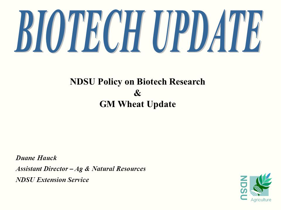 NDSU Agriculture GM Wheat Trait Research  Preliminary analysis/interpretation  Data from Monsanto, North Dakota and South Dakota are still being developed  Extensive research on GM Wheat and much beyond RRW and Monsanto  Sources  www.health.gov.au/ogtr/gmorecord/ir.htm  www1.oecd.org/ehs/biobin/  www.inspection.gc.ca/english/plaveg/pbo/pbobbve.shtm  www.nbiap.vt.edu/cfdocs/fieldtests1.cfm