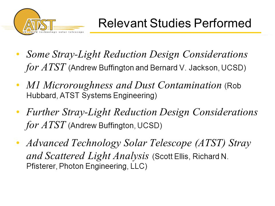 Relevant Studies Performed Some Stray-Light Reduction Design Considerations for ATST (Andrew Buffington and Bernard V.