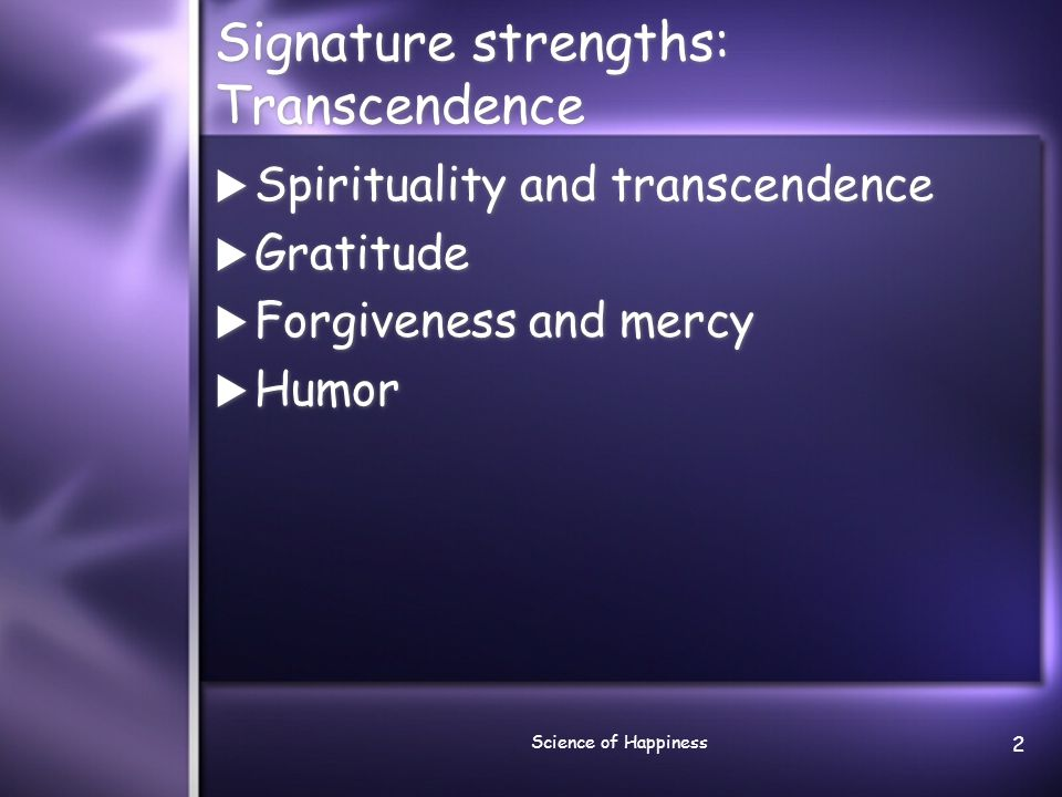 Science of Happiness 13 Forgiveness Letter Think of the people who have wronged you whom you have never explicitly forgiven, although you would like to do so.