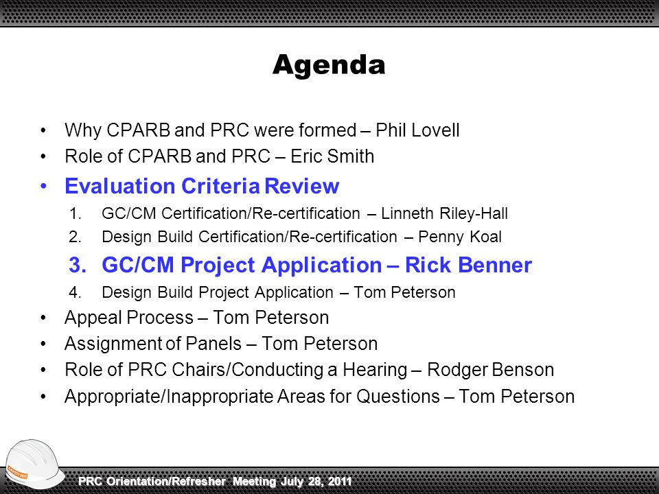 Agenda Why CPARB and PRC were formed – Phil Lovell Role of CPARB and PRC – Eric Smith Evaluation Criteria Review 1.GC/CM Certification/Re-certificatio