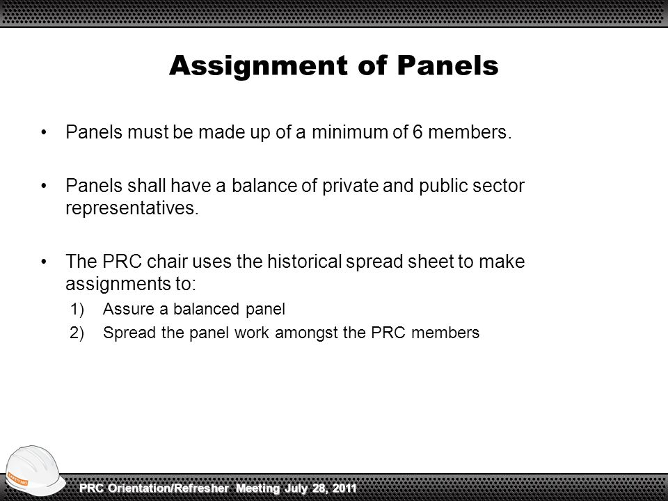 Assignment of Panels Panels must be made up of a minimum of 6 members. Panels shall have a balance of private and public sector representatives. The P