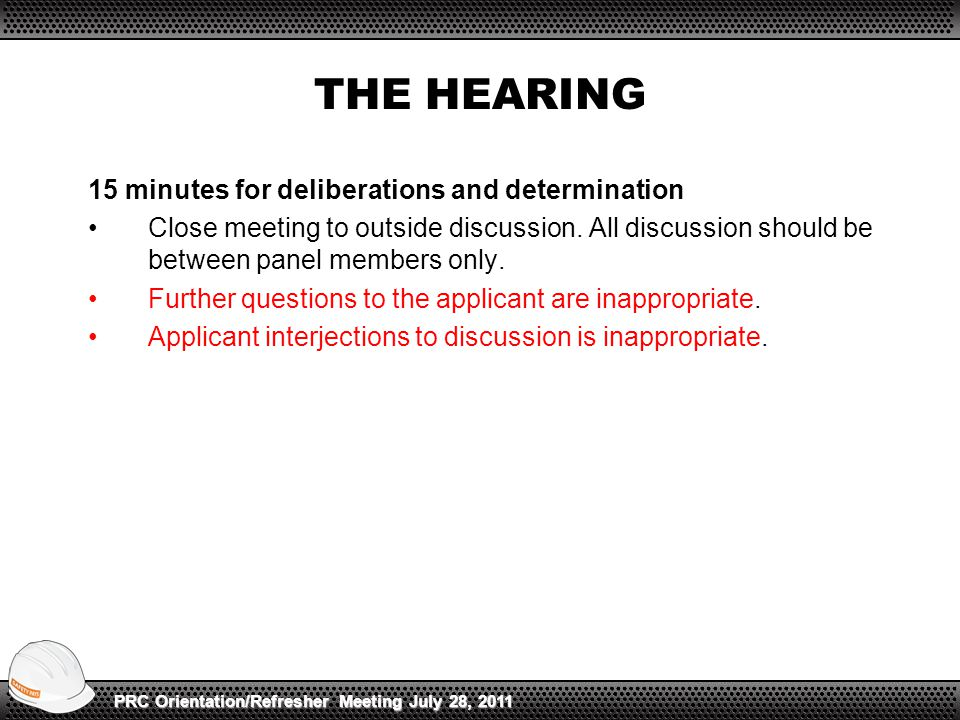 THE HEARING 15 minutes for deliberations and determination Close meeting to outside discussion.