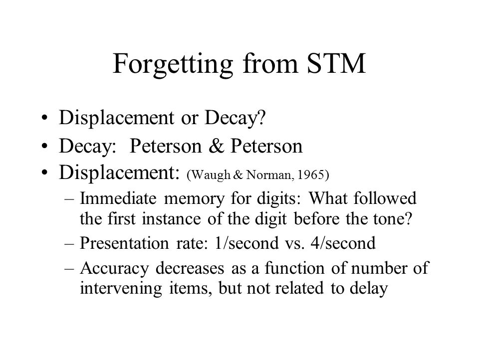 Forgetting from STM Displacement or Decay.