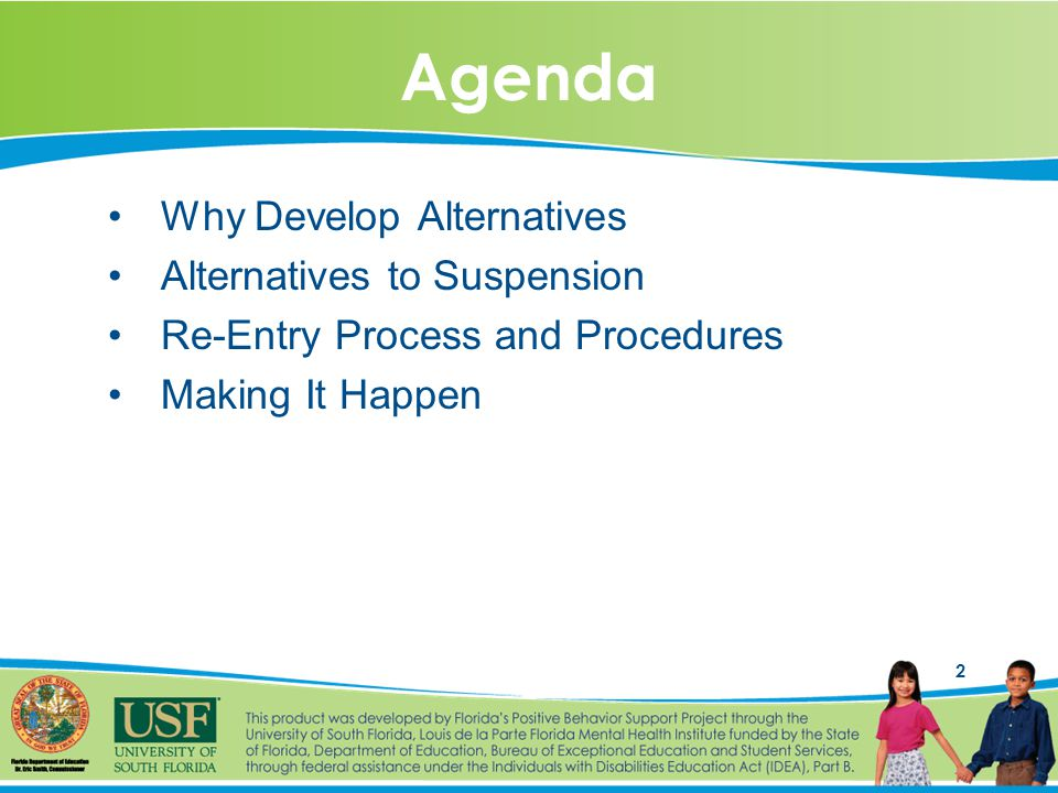 2 Agenda Why Develop Alternatives Alternatives to Suspension Re-Entry Process and Procedures Making It Happen