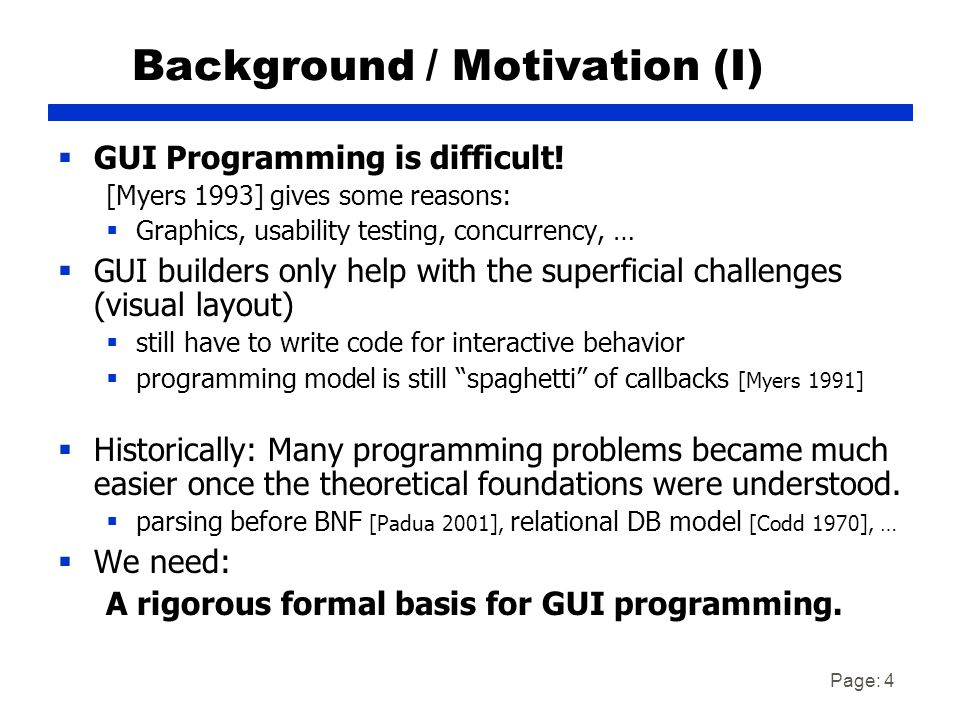 Page: 4 Background / Motivation (I)  GUI Programming is difficult.