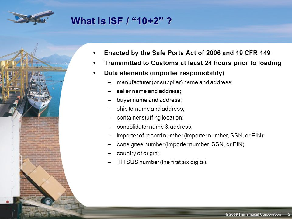 © 2009 Transmodal Corporation 5 What is ISF / 10+2 .